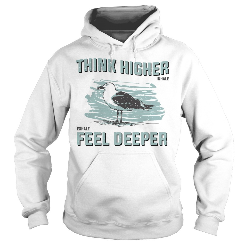 Think higher feel deeper seagull inhale exhale Hoodie
