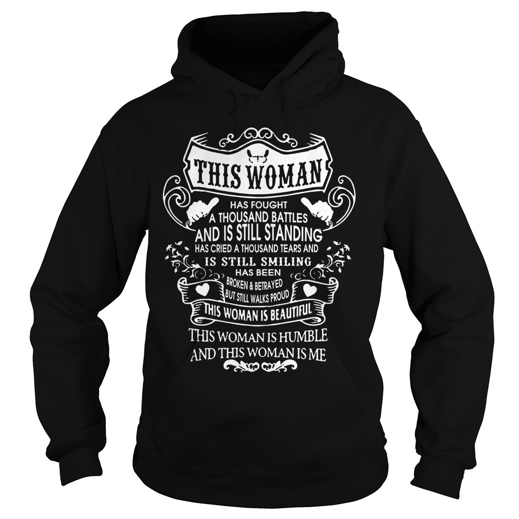 This woman has fought a thousand battles and is still standing Hoodie