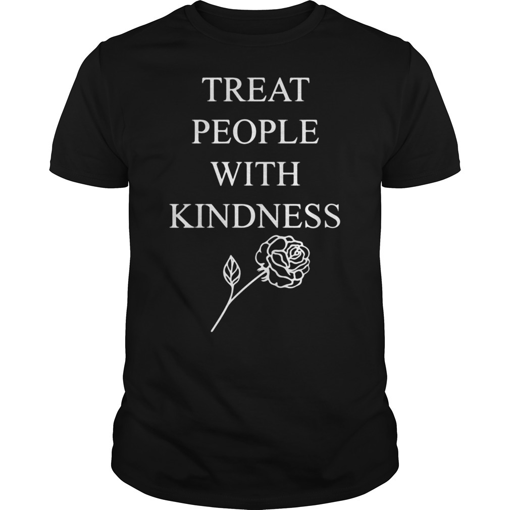 Treat people with kindness rose Guys Shirt