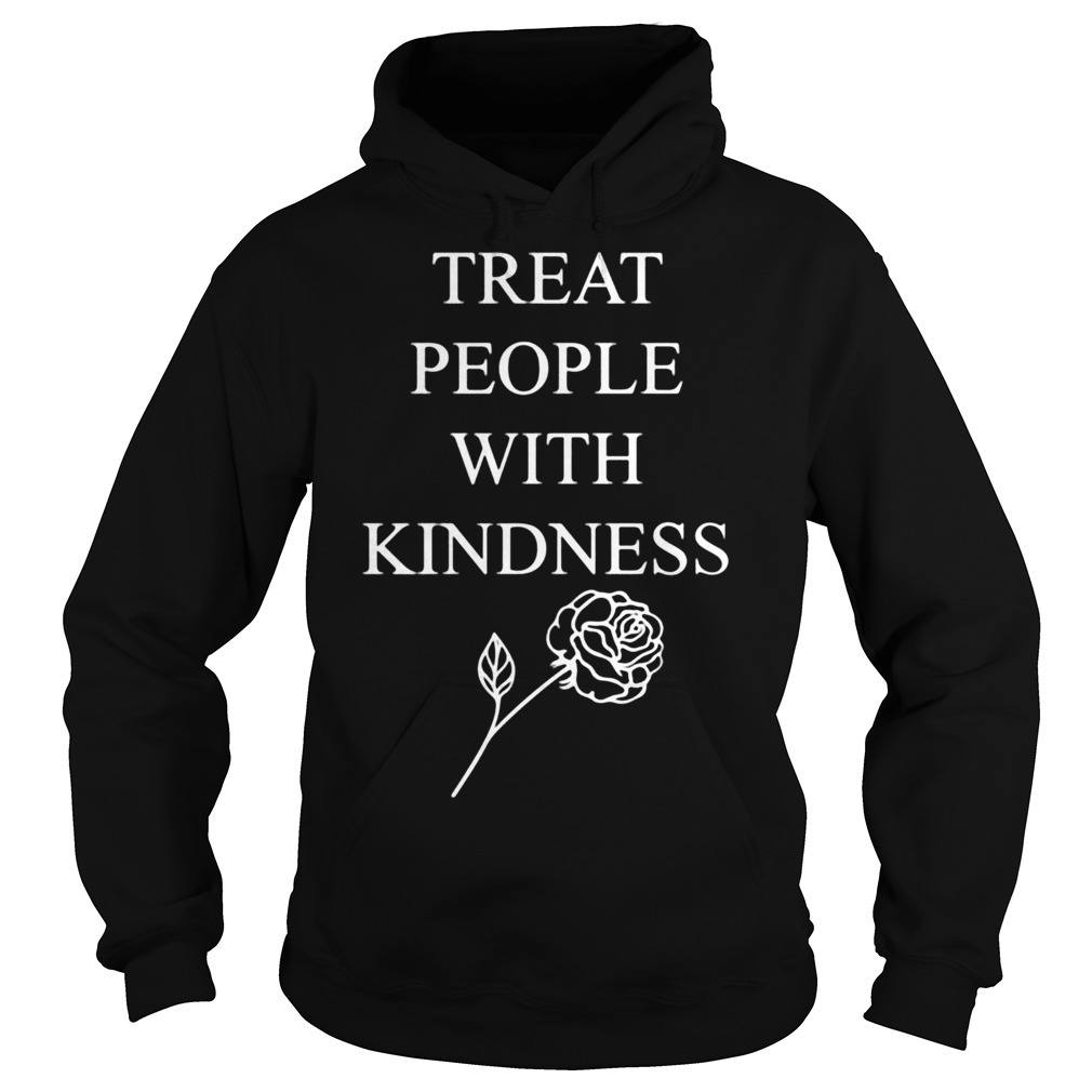 Treat people with kindness rose Hoodie