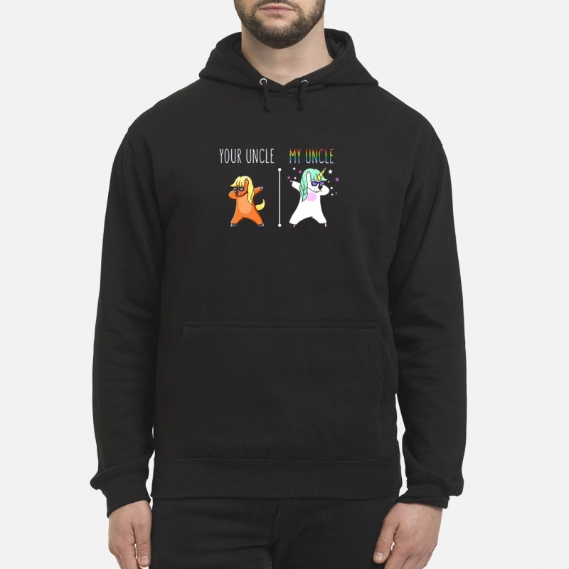 Unicorn your uncle my uncle Hoodie