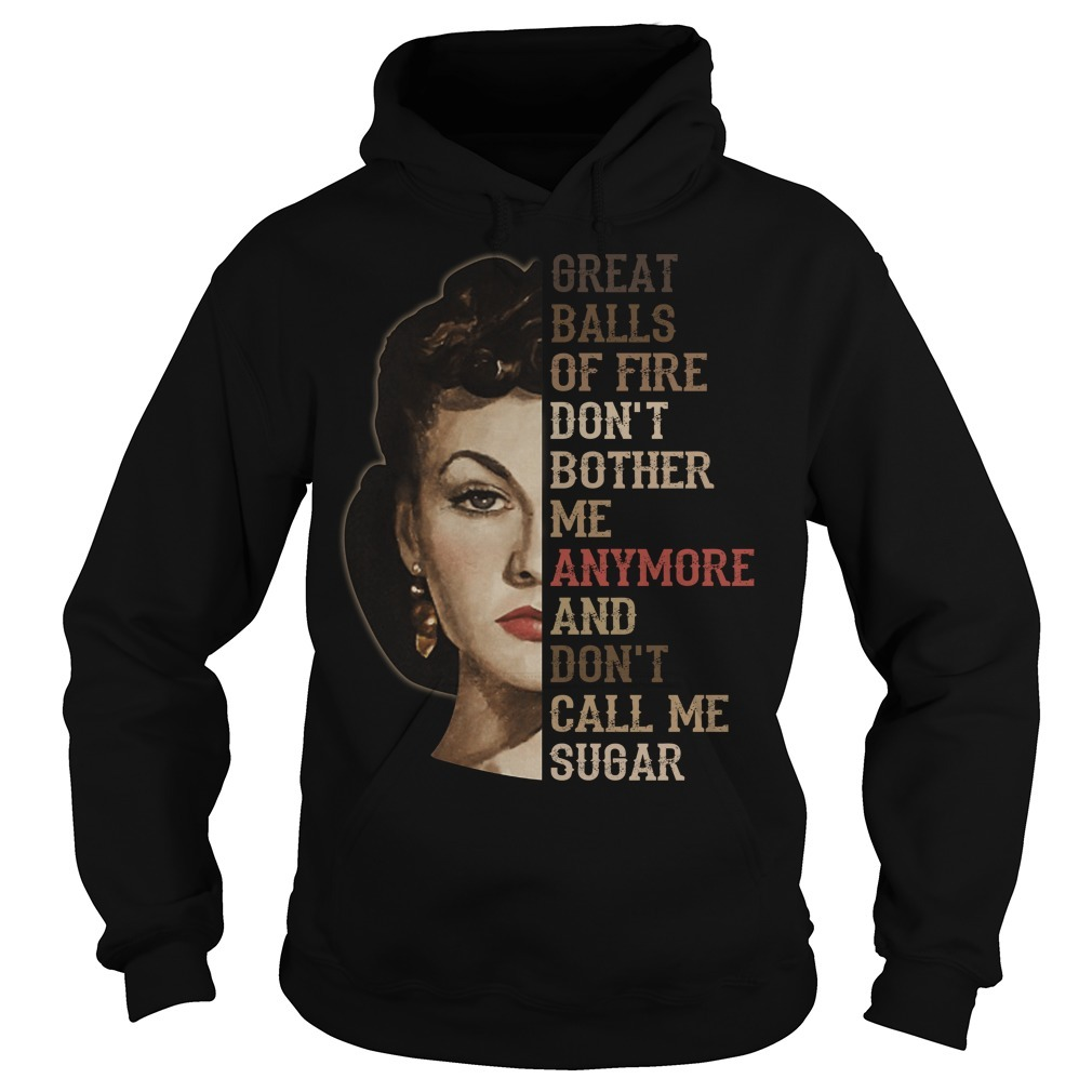 Vivien Leigh great balls of fire don't bother meanymore and don't call me sugar Hoodie