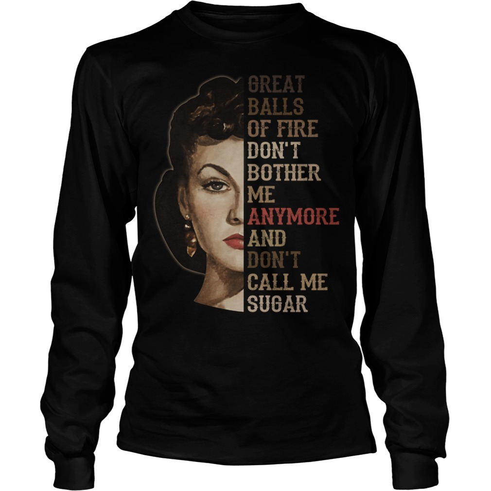 Vivien Leigh great balls of fire don't bother meanymore and don't call me sugar Longsleeve Tee