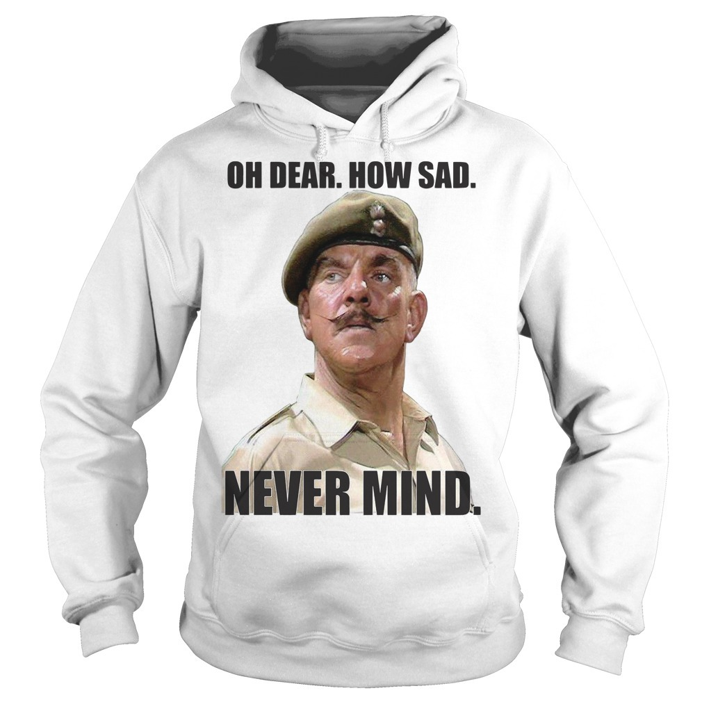 Windsor Davies oh dear how sad never mind Hoodie