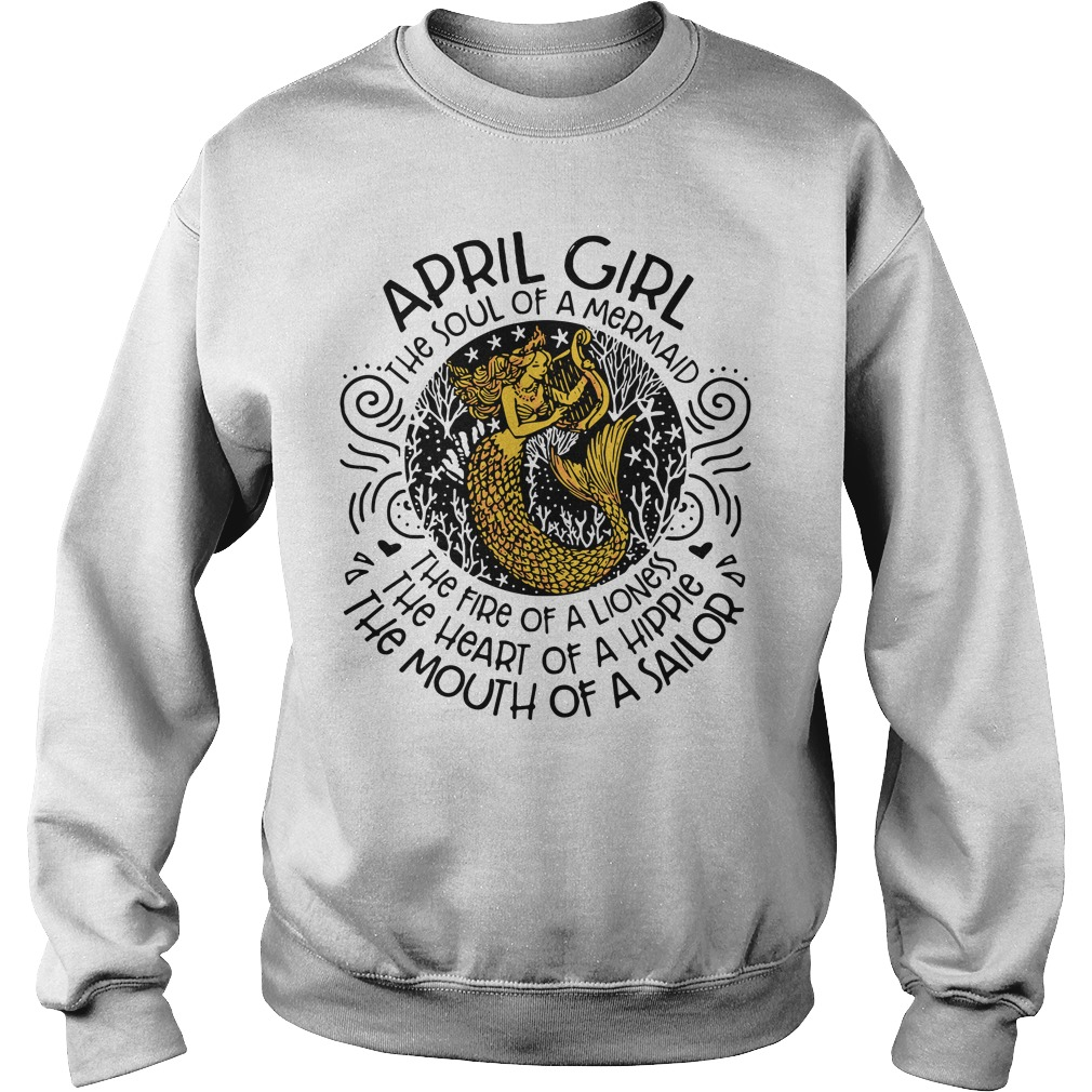 April girl the soul of a mermaid the fire of a lioness the heart of hippie Sweater