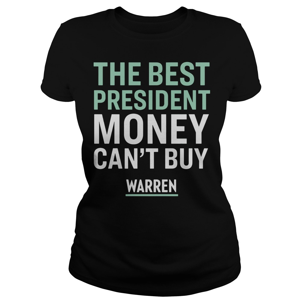The best president money can't buy warren Ladies tee