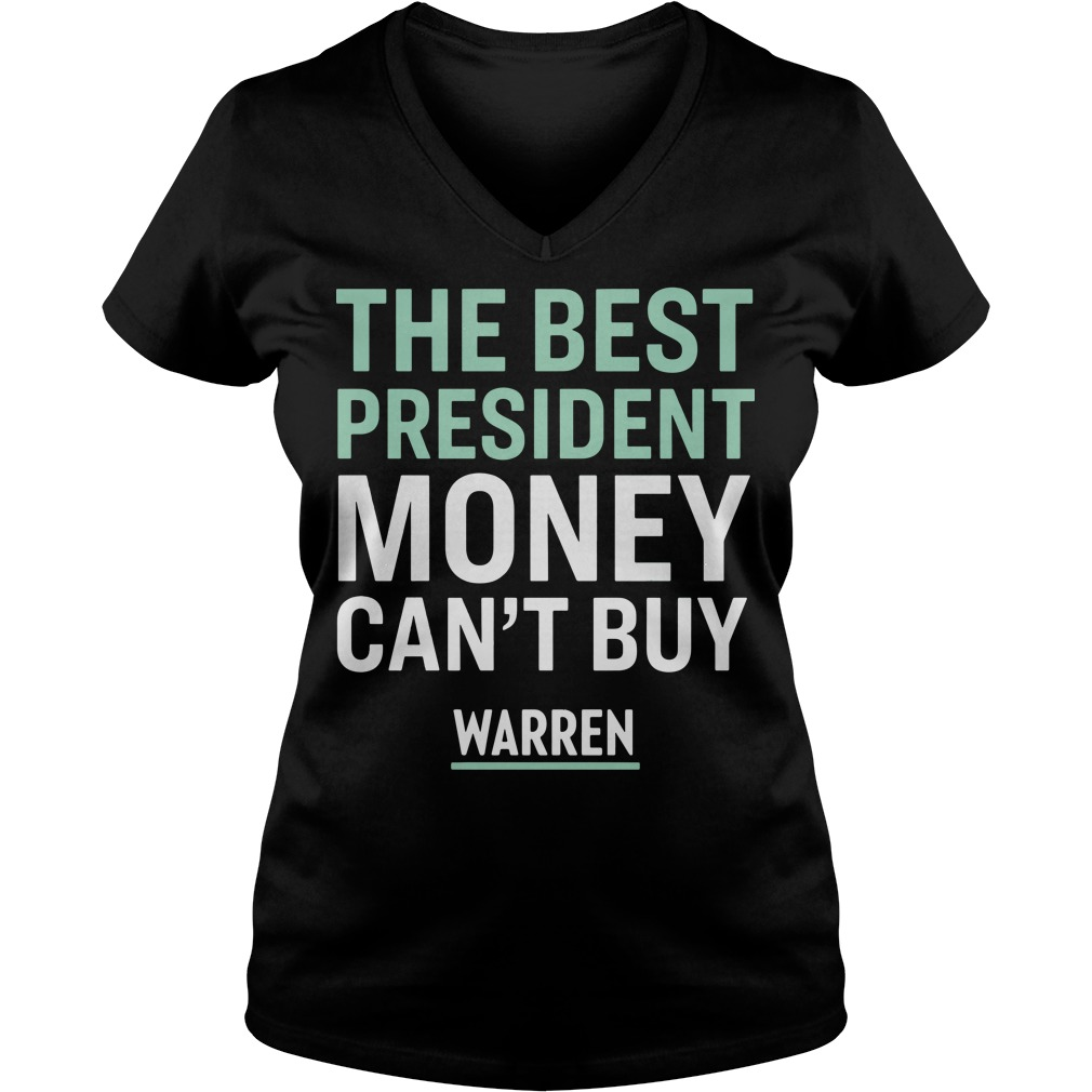 The best president money can't buy warren V-neck t-shirt
