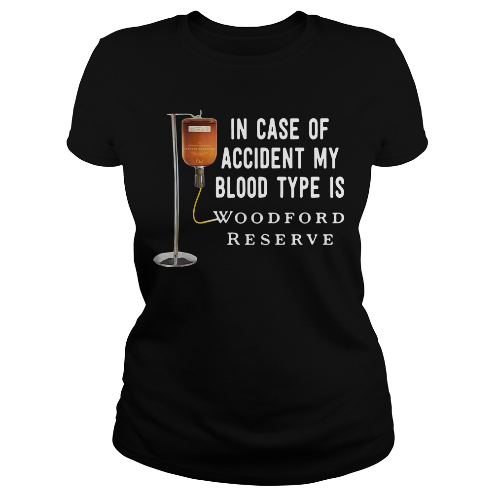 In case of accident my blood type is Woodford Reserve Ladies tee