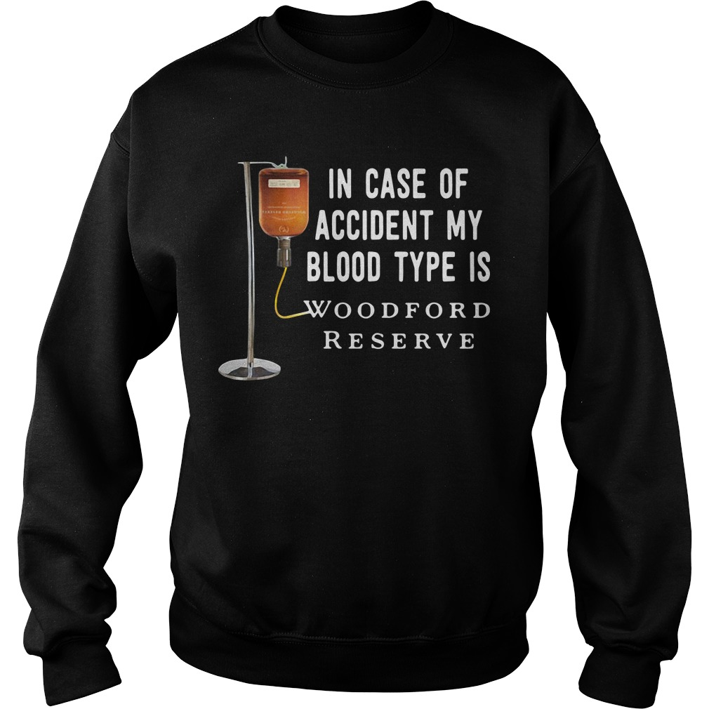 In case of accident my blood type is Woodford Reserve Sweater