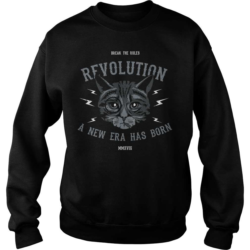 Cat break the rules revolution a new era has born Sweater