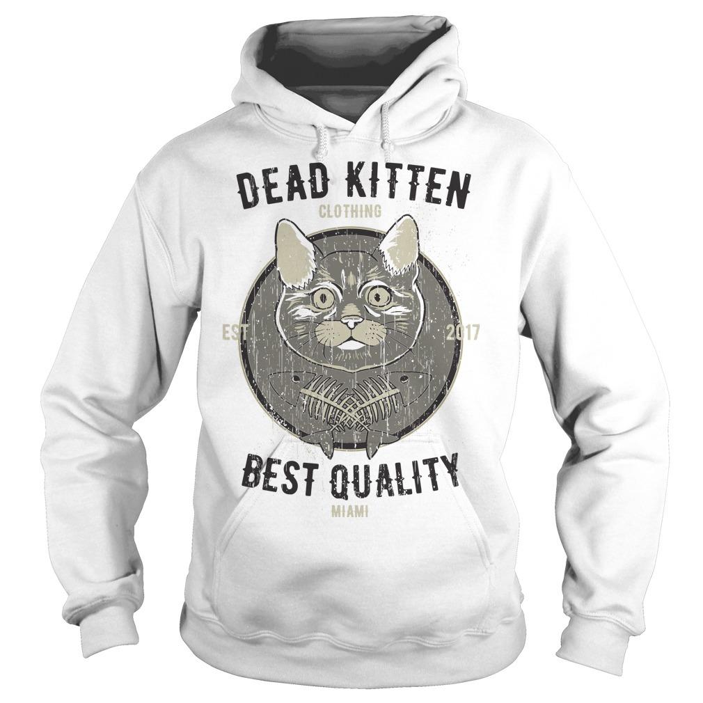Cat dead kitten Hoodie