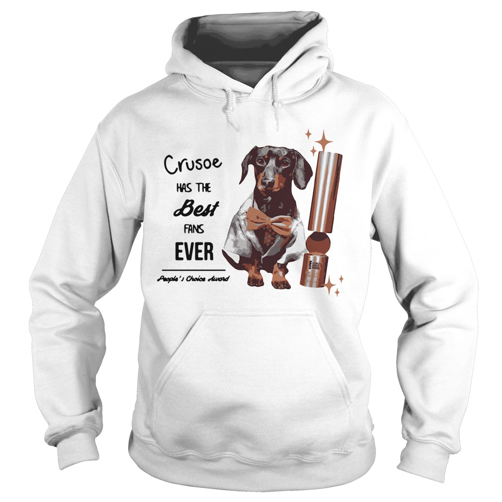 Dachshund Crusoe has the best fans ever people's choice awards Hoodie