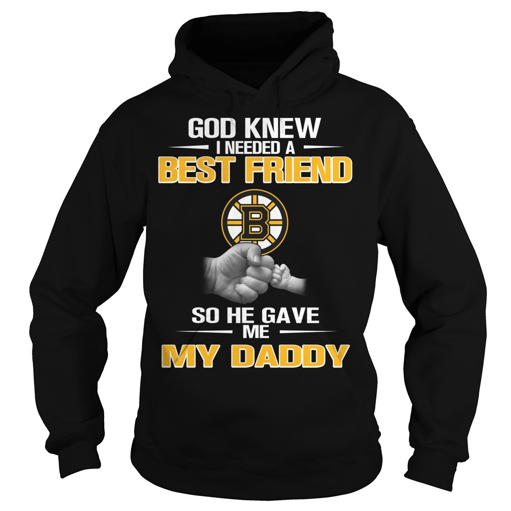 God knew I needed a best friend so he gave me my daddy Hoodie