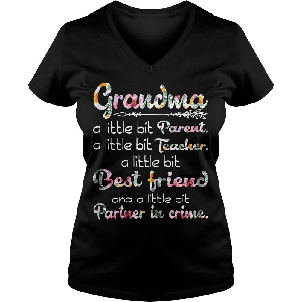 Grandma a little bit parent a little bit teacher a little bit best friend V-neck t-shirt