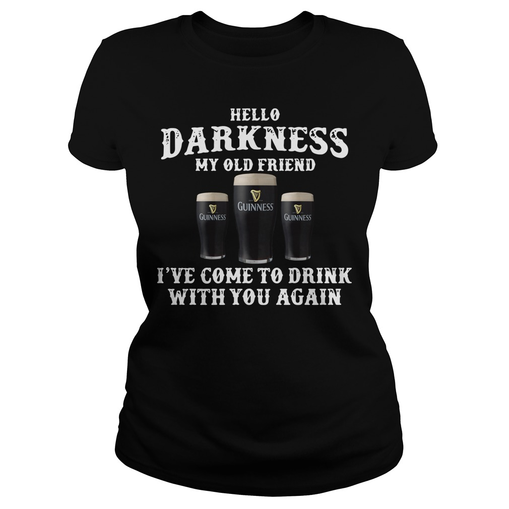 Hello Darkness my old friend Guinness I've come to drink with you again Ladies tee