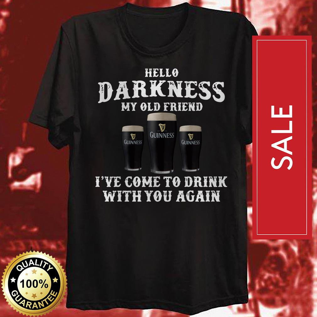 Hello Darkness my old friend Guinness I've come to drink with you again shirt