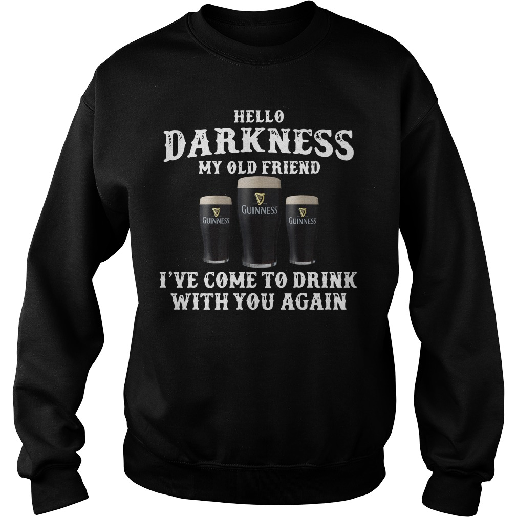 Hello Darkness my old friend Guinness I've come to drink with you again Sweater