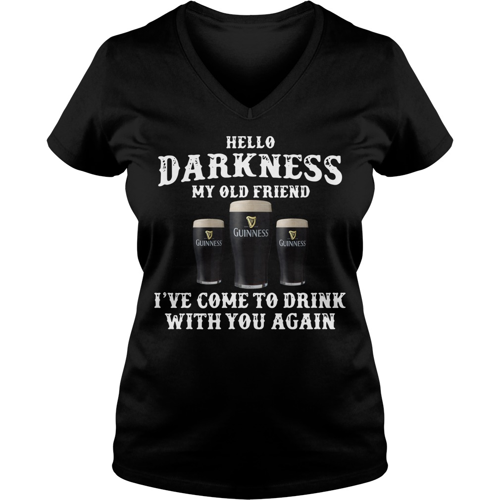 Hello Darkness my old friend Guinness I've come to drink with you again V-neck t-shirt