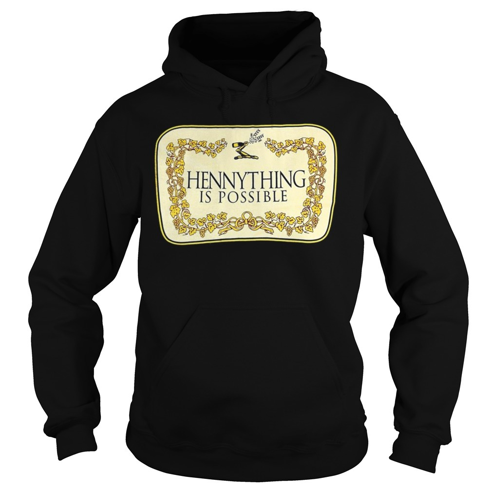 Hennything is possible Hoodie