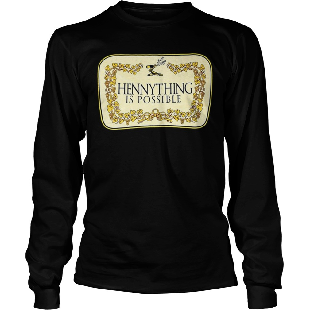 Hennything is possible Longsleeve Tee
