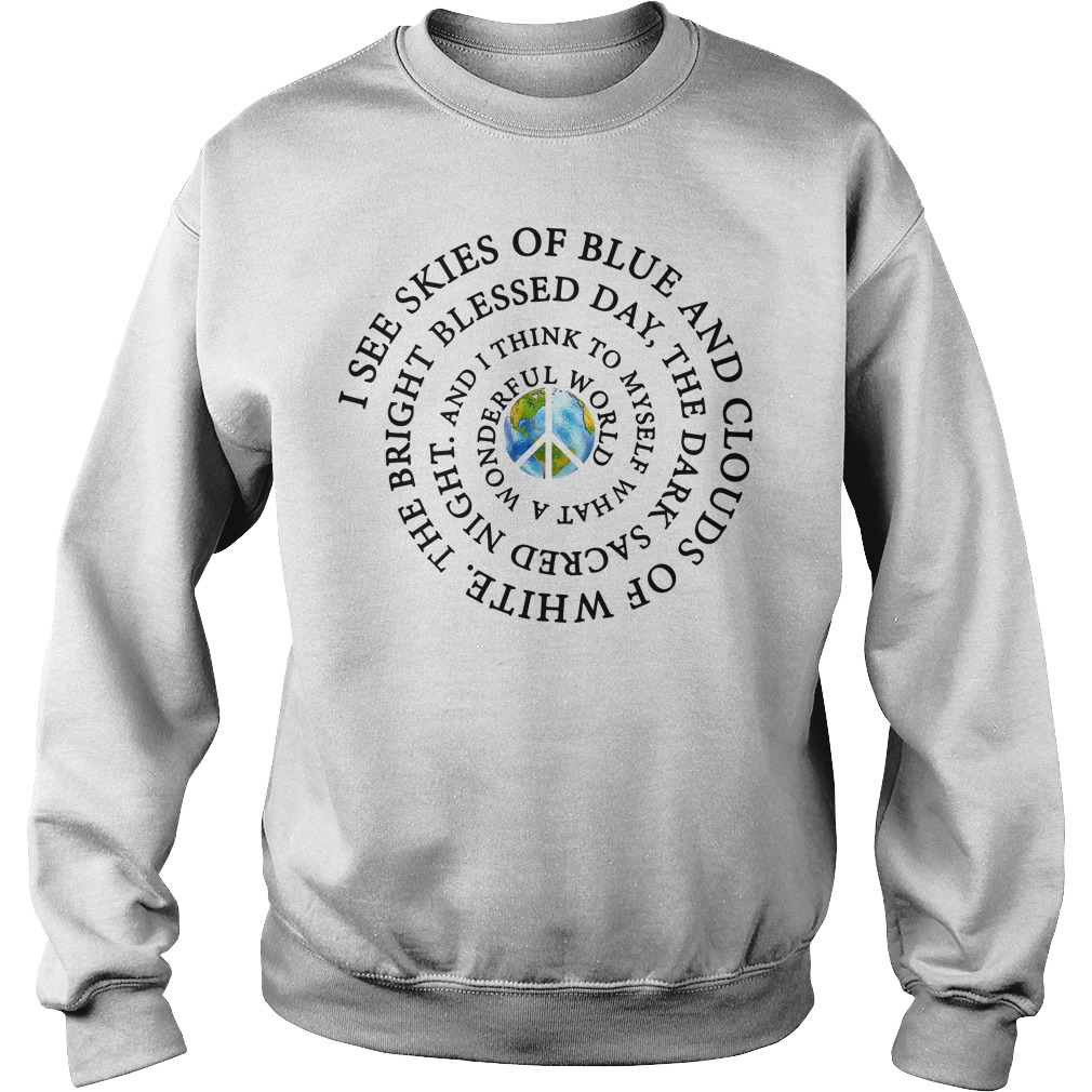 I see skies of blue and clouds of white the bright blessed day Sweater