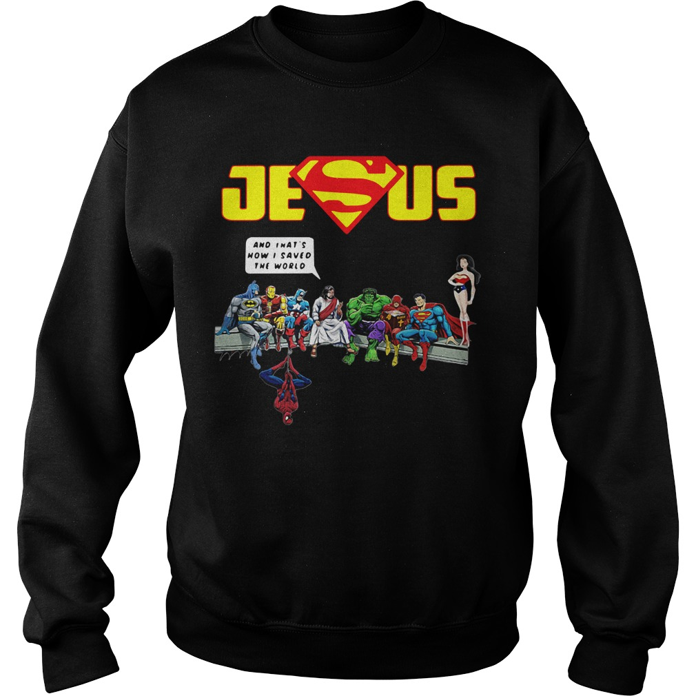 Jesus Superman Avenger That's how I saved the world Sweater