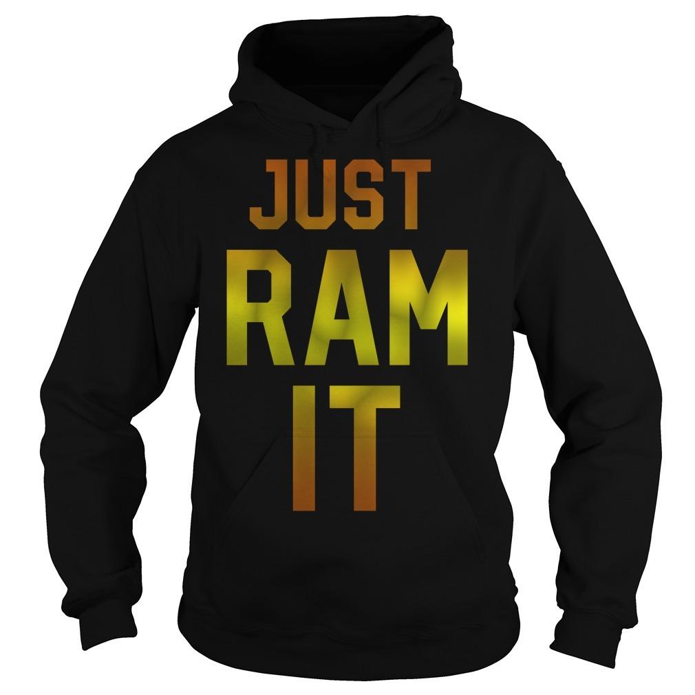 Just ram it Hoodie