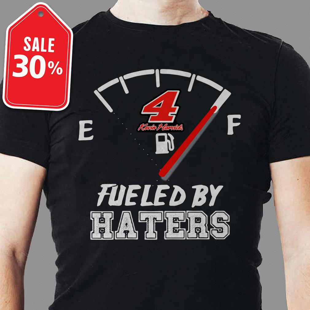 Kevin Harvick fueled by haters shirt