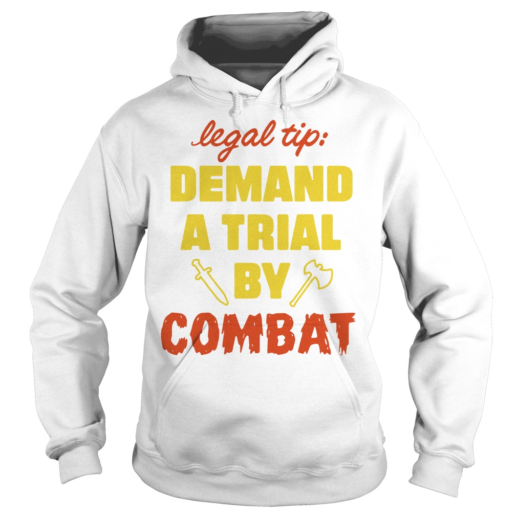 Legal tip demand a trial by combat Hoodie