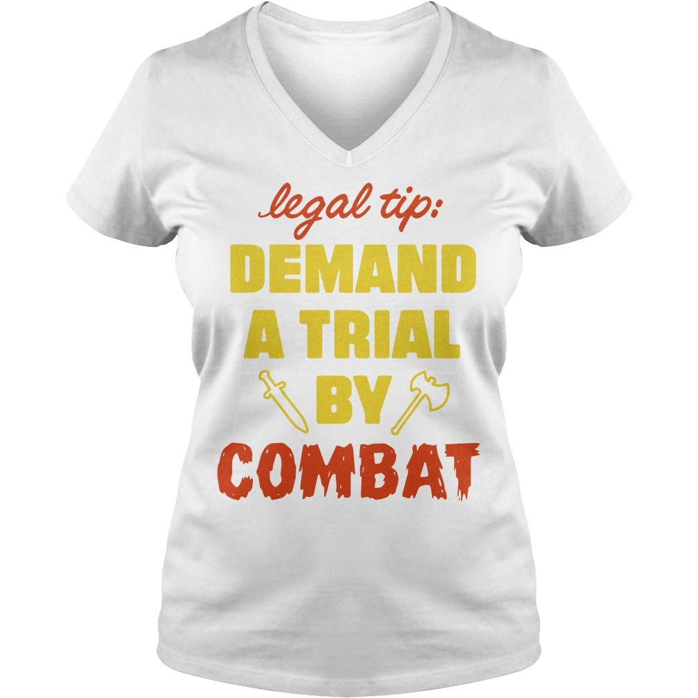 Legal tip demand a trial by combat V-neck t-shirt
