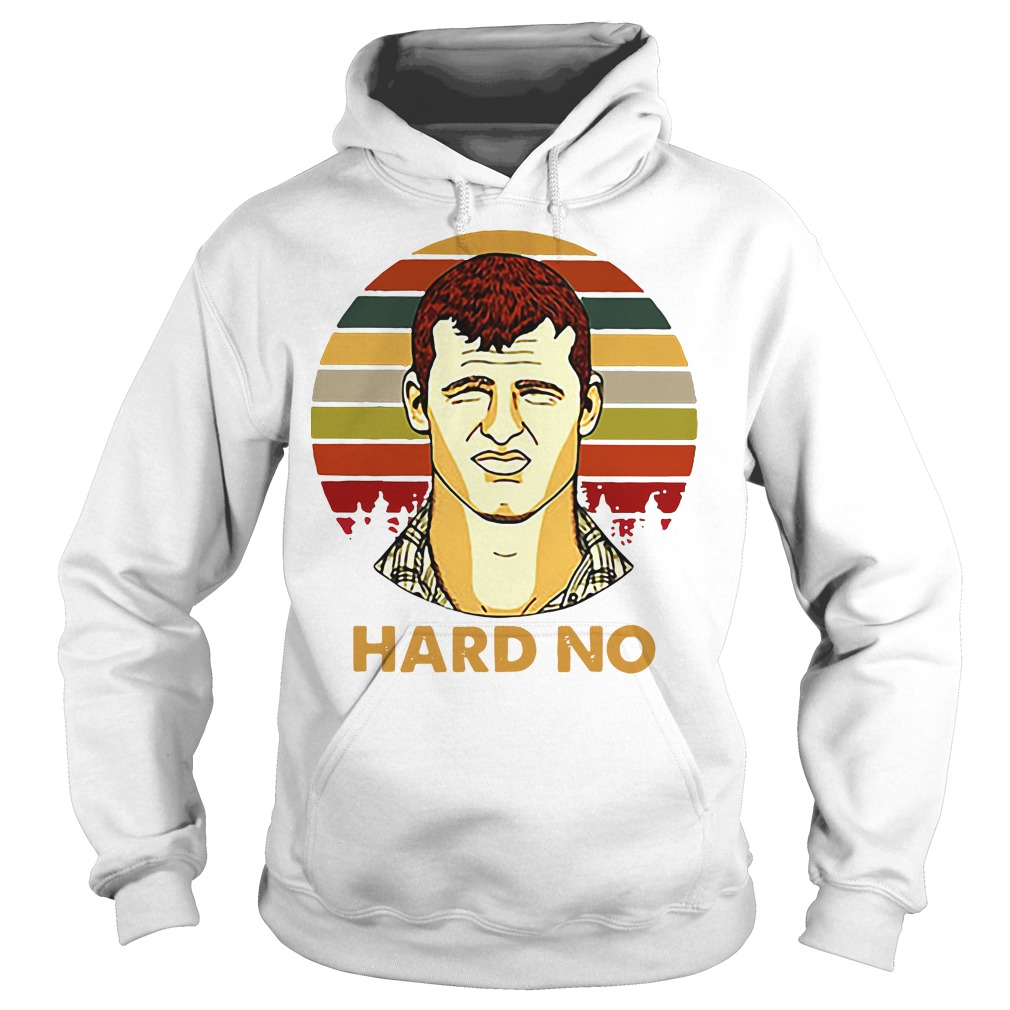 Letterkenny Wayne Hard No Vintage Hoodie