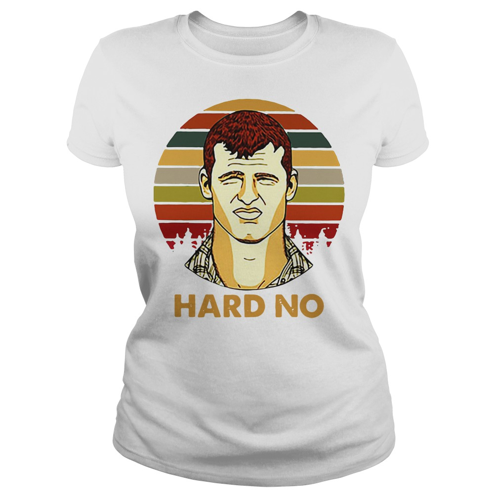 Letterkenny Wayne Hard No Vintage Ladies tee