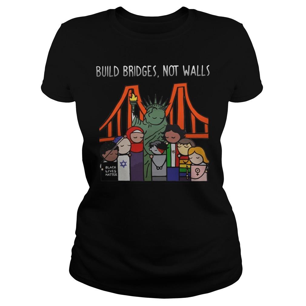 Liberty for all by Bren Bataclan build bridges not walls Ladies Tee