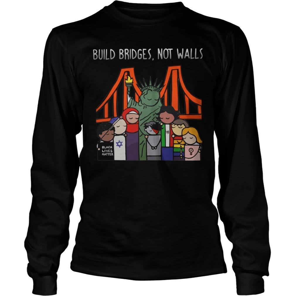 Liberty for all by Bren Bataclan build bridges not walls Longsleeve Tee