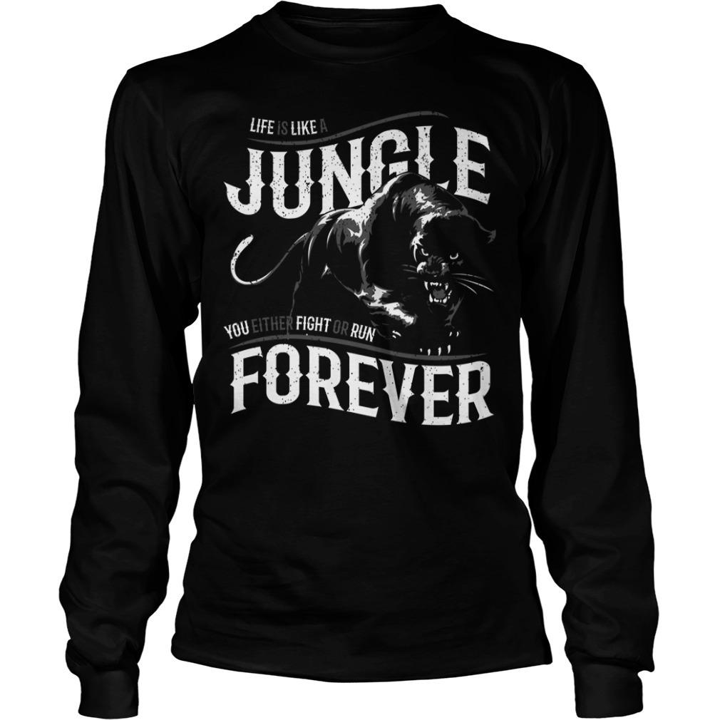 Like is like a jungle black panther Longsleeve Tee