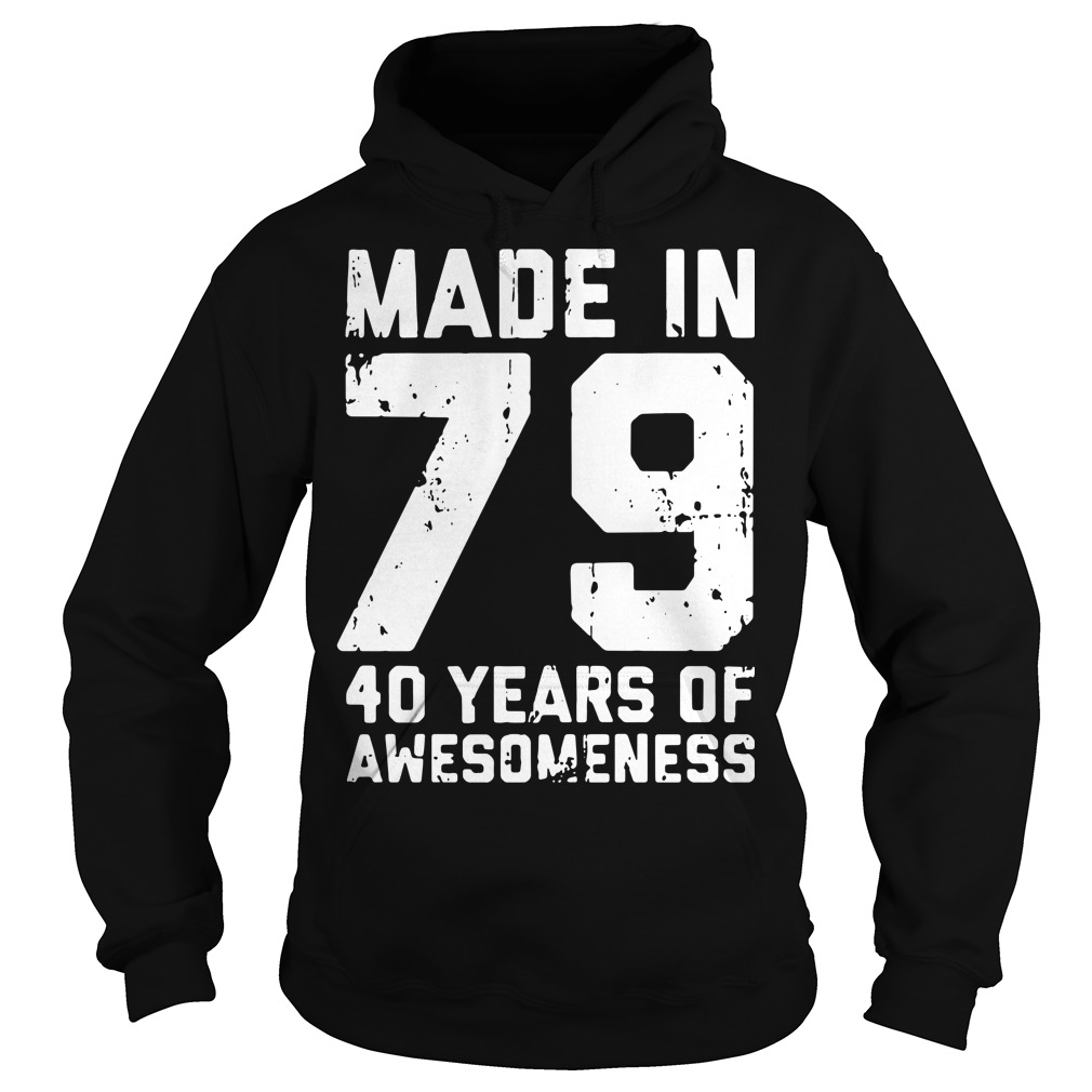Made in 79 40 years of awesomeness Hoodie