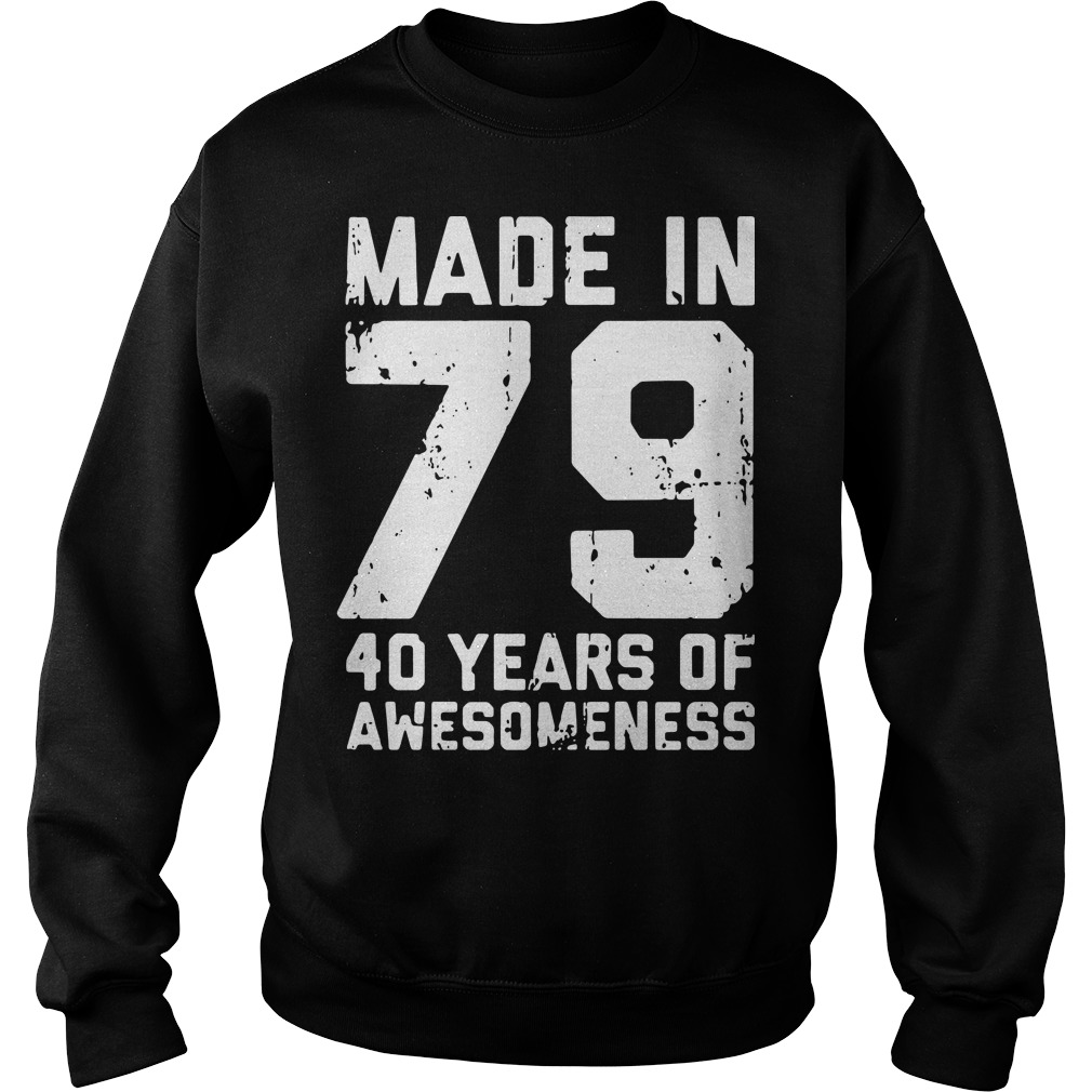 Made in 79 40 years of awesomeness Sweater