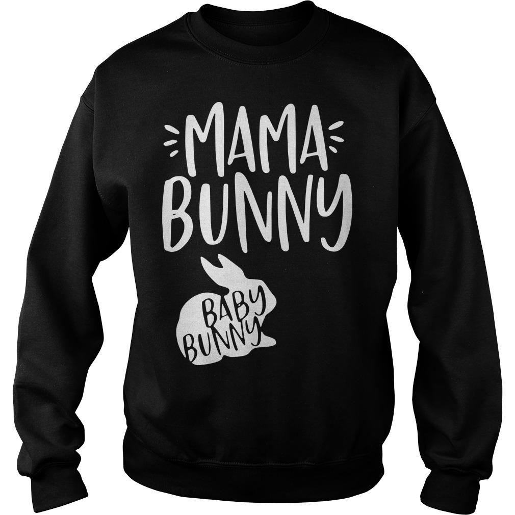 Mama bunny baby bunny Sweater