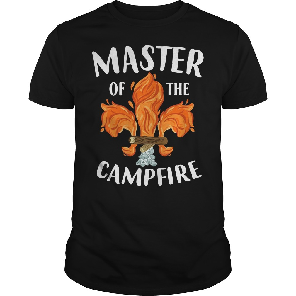 Master of the campfire shirt