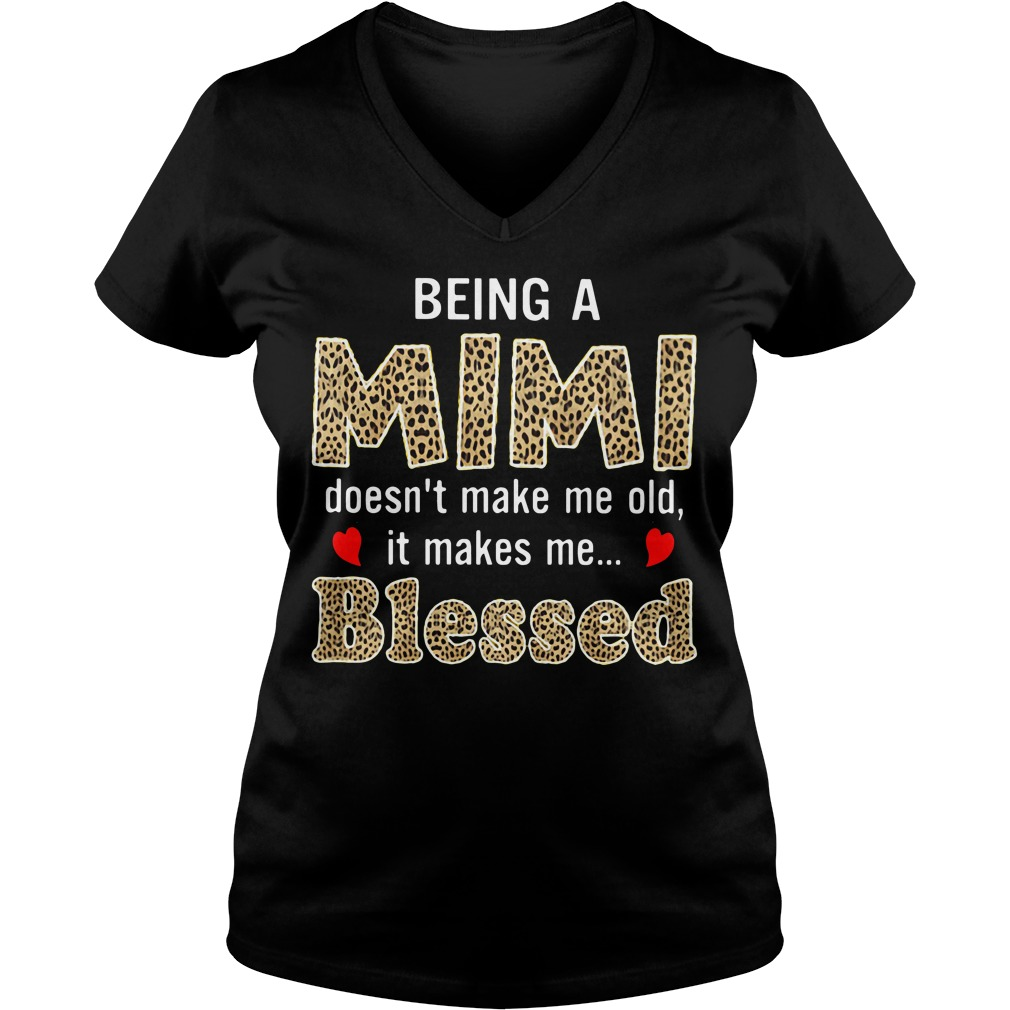 Being a mimi doesn't make me old it makes me blessed V-neck t-shirt