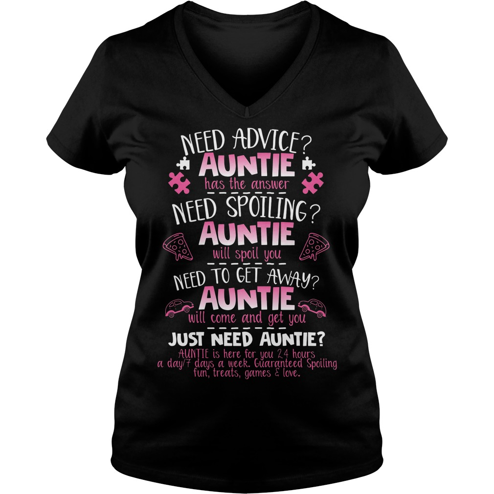 Need advice auntie has the answer need spoiling auntie will spoil you need to V-neck t-shirt
