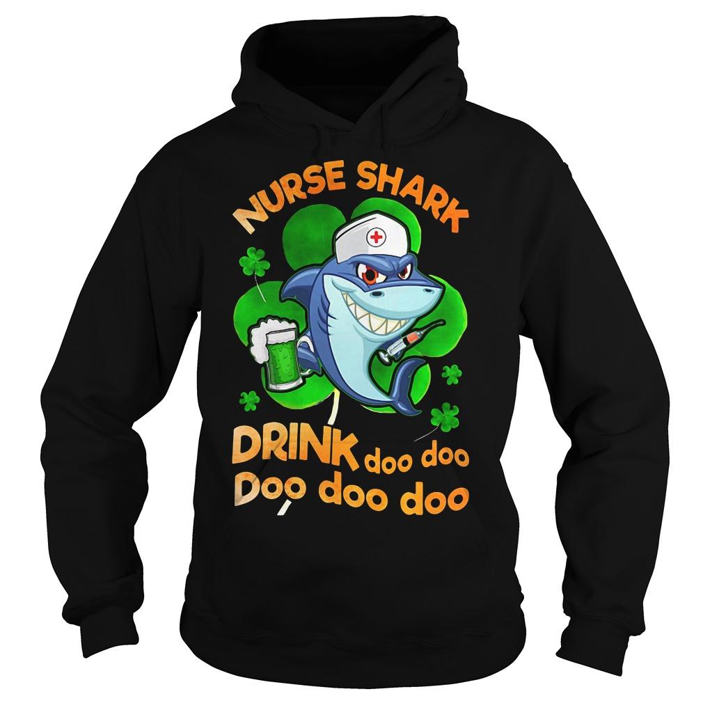Nurse shark drink doo doo doo doo doo Irish St. Patrick's Day Hoodie