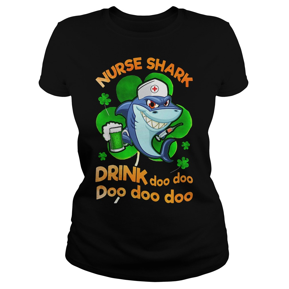 Nurse shark drink doo doo doo doo doo Irish St. Patrick's Day Ladies tee
