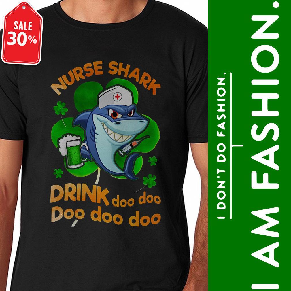 Nurse shark drink doo doo doo doo doo Irish St. Patrick's Day shirt