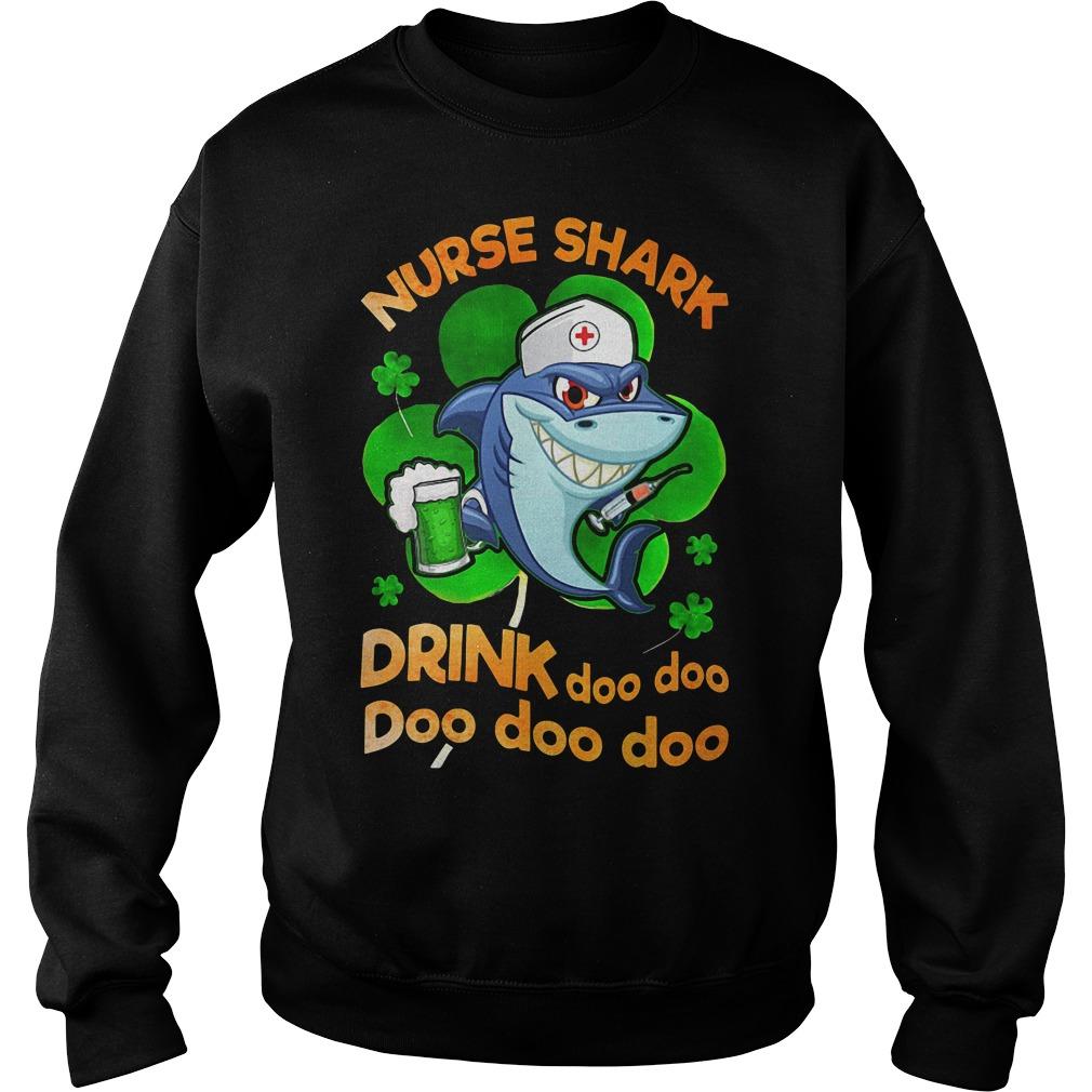 Nurse shark drink doo doo doo doo doo Irish St. Patrick's Day Sweater