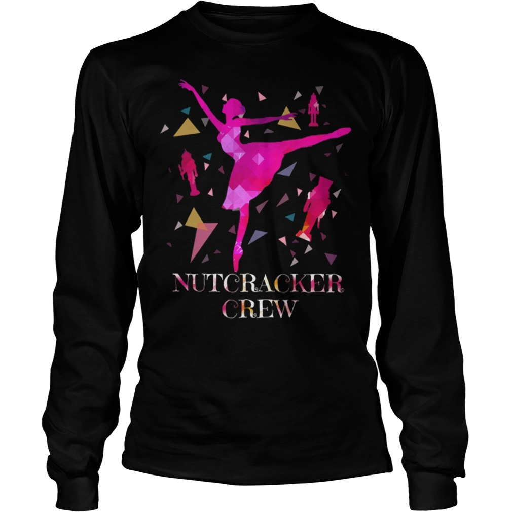 Nutcracker crew balleting girl Longsleeve Tee