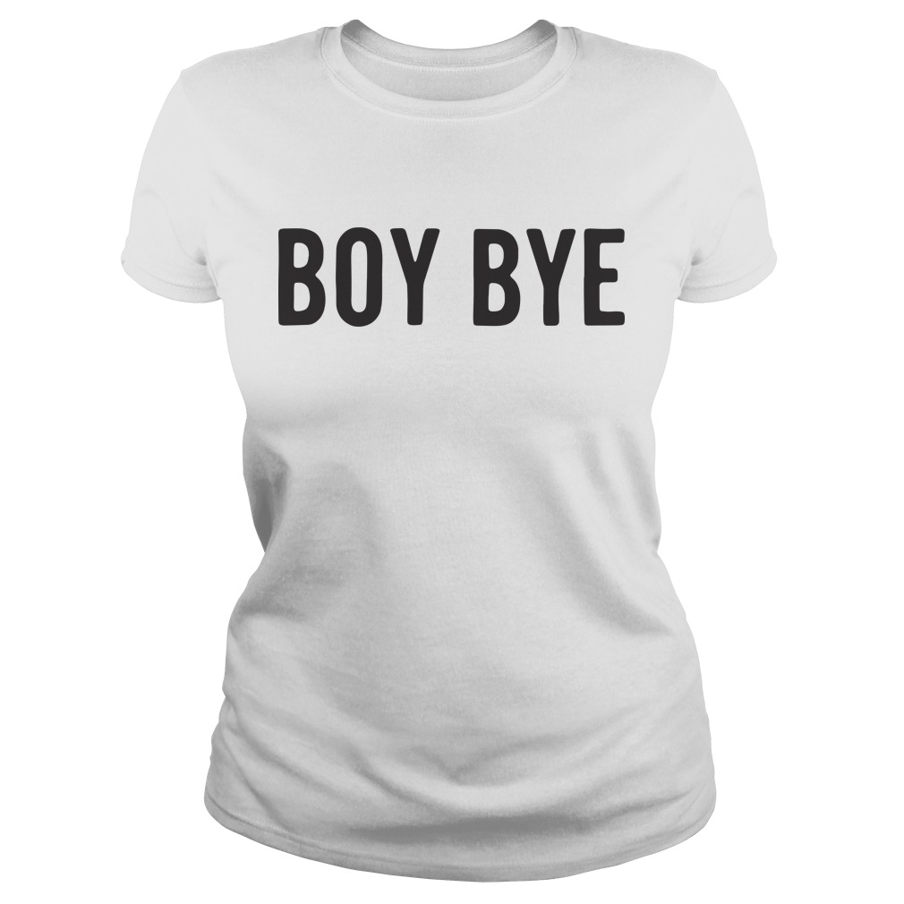 Official Boy bye Ladies tee
