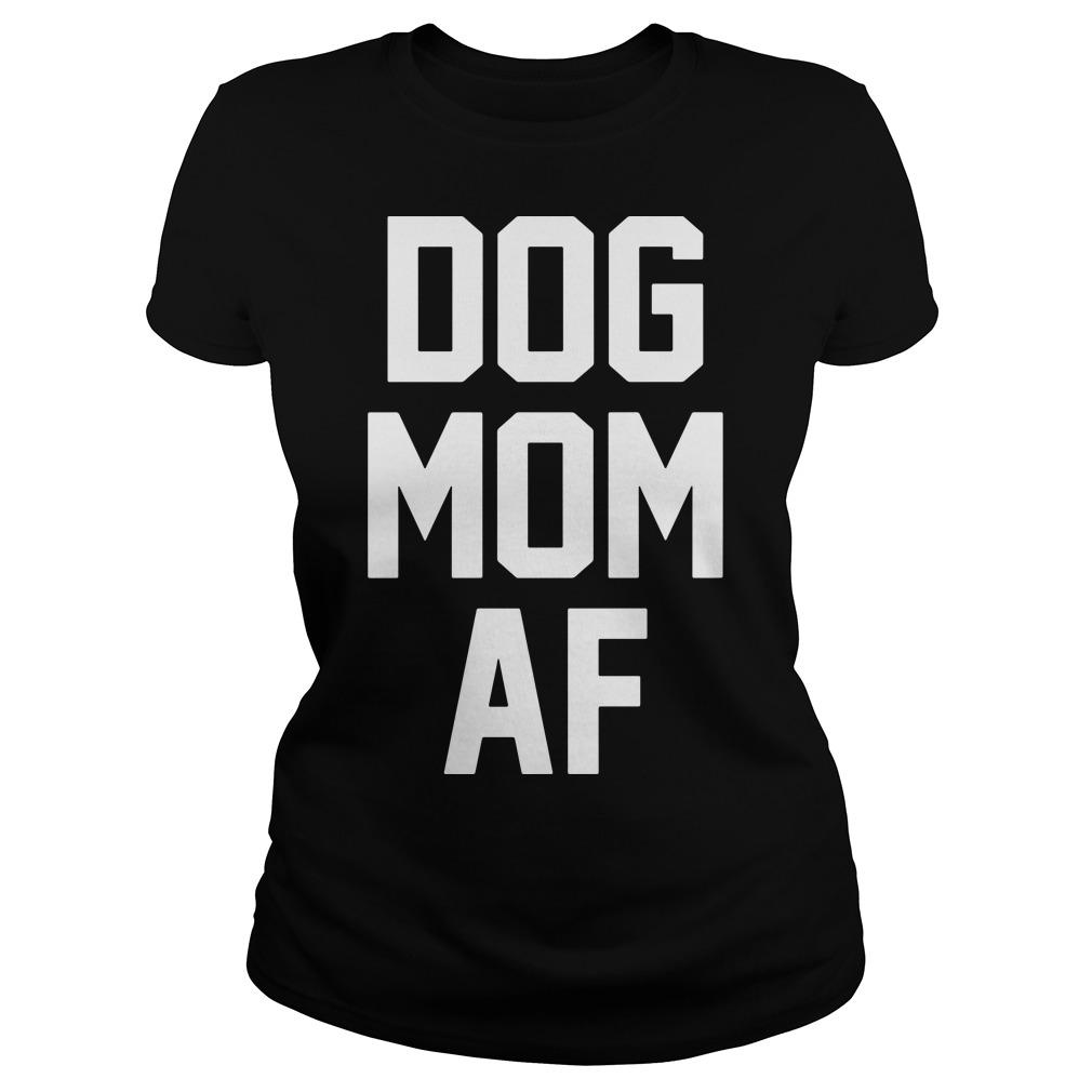 Official Dog mom af Ladies tee