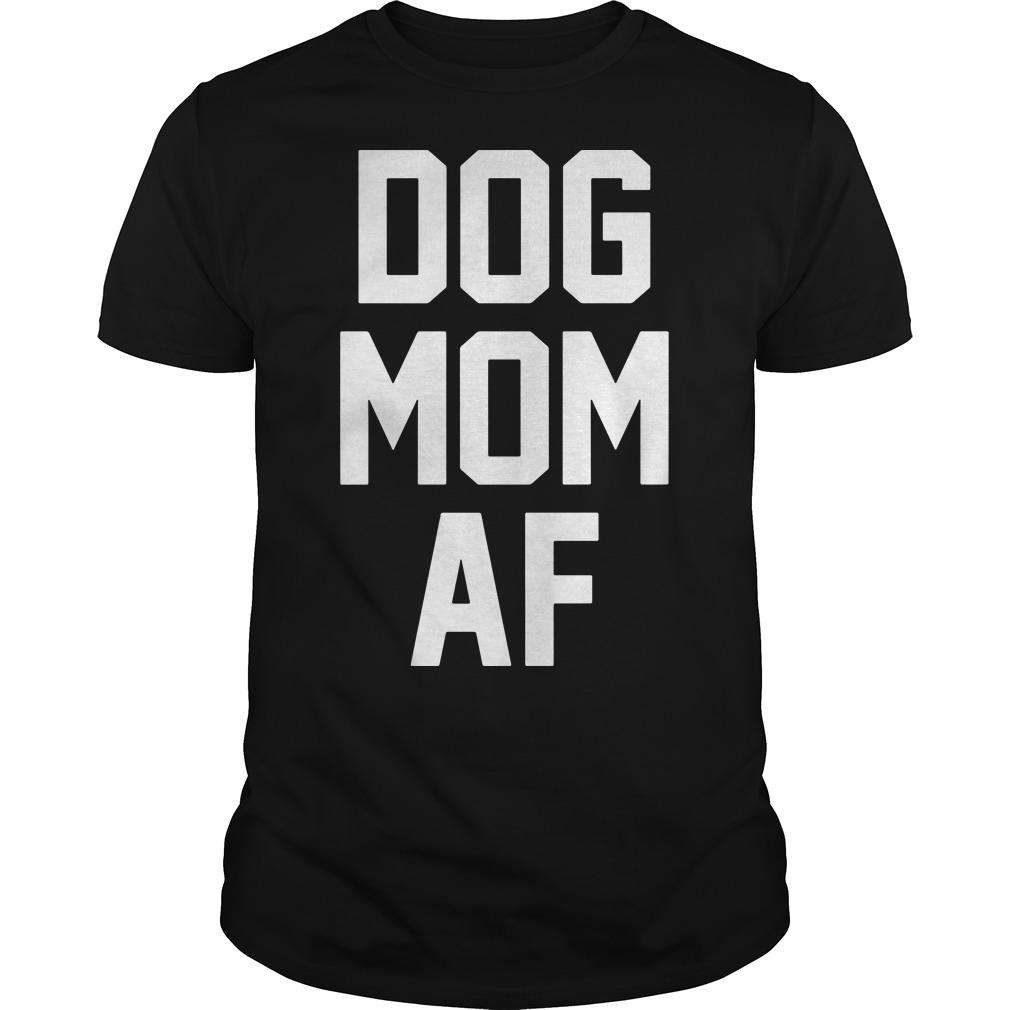 Official Dog mom af shirt