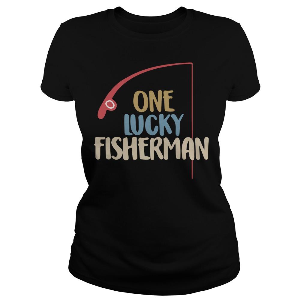 One lucky fisherman Ladies tee